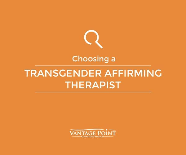 choosing transgender affirming therapist